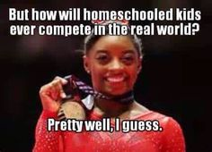 Simone Biles was homeschooled??!!! AWESOME!!!