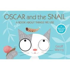 Oscar and the Snail: A Book About Things That We Use (Start With Science): Geoff Waring. Love this series! Oscar is so cute and helps introduce different science subjects. Preschool Science, Science Week, Primary Science, Science Activities, Preschool Activities, Le Book, Science Books, Science Topics, Weird Science