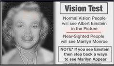 Questo test sta diventando virale e sta spopolando sul web. Si tratta di un video in realtà di AsapScience che vi permetterà di testare rapidamente la vostra vista! Se vedete bene infatti nell'immagine dovreste vedere Albert Einstein, se invece vedete Marilyn Monroe forse dovreste fare una visita dall'oculista. Il testa funziona in quanto si tratta