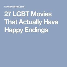 27 LGBT Movies That Actually Have Happy Endings