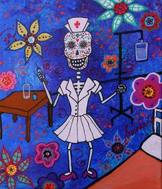 Dia de los Muertos Nurse painting. check out PRISARTS on Ebay for painting for auction