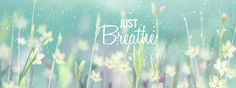 : Just Breathe Facebook Timeline Photos, Cover Pics For Facebook, Timeline Cover Photos, Covers Facebook, Cover Photo Quotes, Cover Quotes, Twitter Cover Photo, Cover Wallpaper, Just Breathe