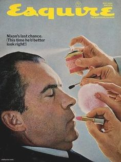 """""""Esquire's May 1968 cover had some fun with a stock Nixon photo mixed with some cosmetics ad copy. 'This time he'd better look right,' said the cover note, alluding to Nixon's poor showing vs. JFK in 1960. Nixon did not debate Humphrey in 1968 and held few press conferences."""""""