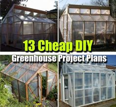 13 Cheap DIY Greenhouse Project Plans - SHTF, Emergency Preparedness, Survival Prepping, Homesteading