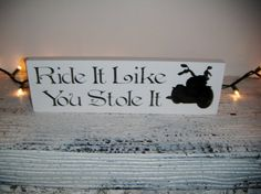 Harley Motorcycle Lover Sign  ' Ride It Like You by AndTheSignSays, $18.00