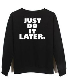 just do it #sweatshirt #shirt #sweater #womenclothing #menclothing #unisexclothing #clothing #tups
