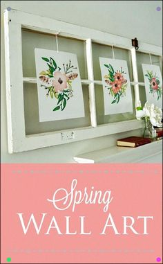Spring Wall Art Add A Pop Of Spring Color To Your Decor With This Idea Implementing Free Printables And An Old Window. Diy Artwork, Diy Wall Art, Diy Wall Decor, Framed Wall Art, Wall Art Prints, Diy Home Decor, Frame Decoration, Ikea, Christmas Towels