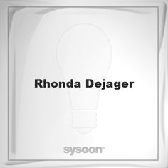 Rhonda Dejager: Page about Rhonda Dejager #member #website #sysoon #about