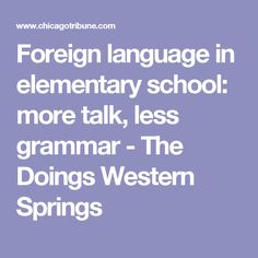 Foreign language in elementary school: more talk, less grammar - The Doings Western Springs