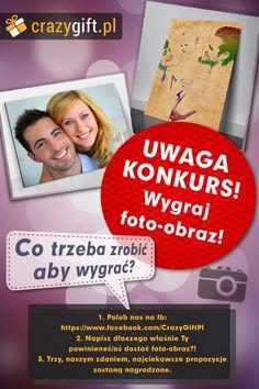 CrazyGift.pl zachęca wszystkich do udziału w konkursie, w którym do wygrania są trzy fantastyczne foto-obrazy na płótnie!  Co trzeba zrobić, aby wygrać? 1. Polub nas na fb: www.facebook.com/CrazyGiftPl 2. Napisz dlaczego właśnie Ty powinieneś/aś dostać foto-obraz? 3. Trzy, naszym zdaniem, najciekawsze propozycje zostaną nagrodzone!  Zapraszamy do zapoznania się z regulaminem, który znajduje się na stronie:http://eprezenty.pl/blog/?p=707. Życzymy dobrej zabawy! :) #konkurs #nagrody #zabawa