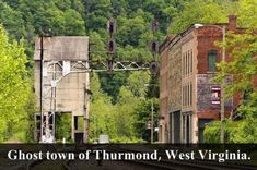 Thurmond WV... You really could pick up an move there.. Live there for 5yrs an no one ever know