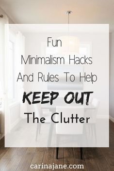 Fun Minimalism Hacks And Rules To Help Keep Out The Clutter Declutter Your Home, Organizing Your Home, Minimal Living, Simple Living, Clutter Control, Getting Rid Of Clutter, Clutter Free Home, Home Management, Minimalist Home