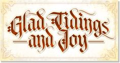 Glad Tidings and Joy from Letterform Design/A new project adding color to LHF Tributary/Letterform Design Font / LHF Tributary / Old English Fonts, Calligraphy, Gothic Fonts