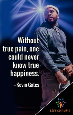 """Kevin Gates Quotes Kevin Gates Quotes """"Without true pain, one could never know true happiness. Nba Quotes, Ptsd Quotes, Rapper Quotes, Baddie Quotes, Words Quotes, Life Quotes, Sayings, Kevin Gates Lyrics, Kevin Gates Quotes"""