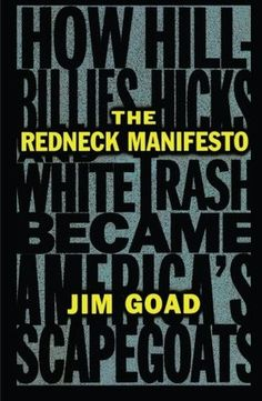 The Redneck Manifesto: How Hillbillies Hicks and White Trash Becames America's Scapegoats Kentucky, Political Books, Is It Okay, Scapegoat, Hillbilly, Audio Books, Rednecks, Crackers, Tv Shows