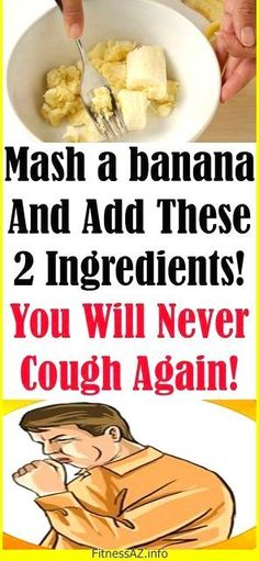 Coughs are reaction of the body when it is trying to clean up the central highway of the respiratory system. Coughing is sign that there is something wrong inside your body, and at most patients it occurs as a result of common cold, flu or bronchitis. MASH A BANANA AND ADD THESE 2 INGREDIENTS! YOU…