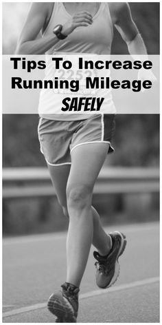 Tips to Increase Running Mileage Safely   Ways to increase your running mileage and avoid getting hurt!