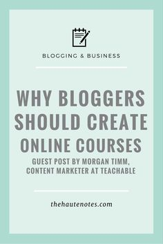 Have you been thinking about creating a course of your own? Morgan Timm, a Content Marketer at Teachable, shares why bloggers should create online courses.