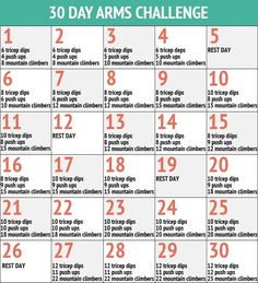 30 Day Arm Challenge Triceps Bench Dips http://www.youtube.com/watch?v=0326dy_-CzM#t=12 Push Up Correctly http://www.youtube.com/watch?v=Eh00_rniF8E Mountain Climber Exercises http://www.youtube.com/watch?v=DyeZM-_VnRc