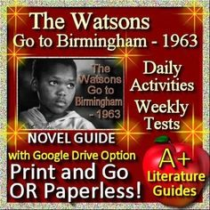 Digital Resource - Free up your time with The Watsons Go to Birmingham - 1963, a 135 page Common-Core Aligned Complete Literature Guide for the novel by Christopher Paul Curtis. It can be used with or without Google Drive (Paperless OR Print and Go)This guide has everything that you will need to teach and assess the novel.