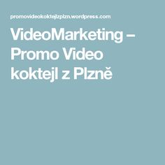 VideoMarketing – Promo Video koktejl z Plzně