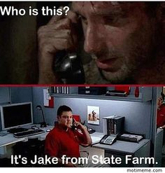 It's Jake.. from State Farm
