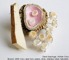 Dana SEACHUGA (IL)'hollow cries' brooch- 2009 - ivory, deer horn,pearls,silver, nail polish