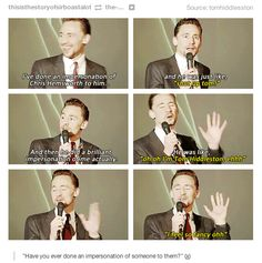 Tom Hiddleston: the only guy to ever do an impersonation of someone doing an impersonation of himself