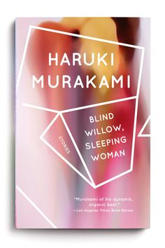 Haruki Murakami - Blind Willow, Sleeping Woman