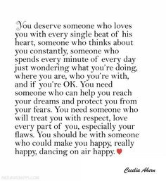 You should be with someone who could make you happy, really happy, dancing on air happy. ~ Cecelia Ahern