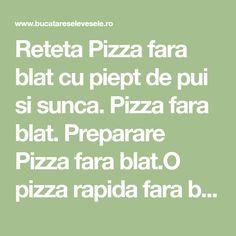 Reteta Pizza fara blat cu piept de pui si sunca. Pizza fara blat. Preparare Pizza fara blat.O pizza rapida fara blat.Pizza fara blat. Pizza, Math Equations