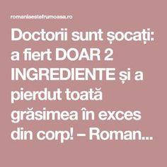Doctorii sunt șocați: a fiert DOAR 2 INGREDIENTE și a pierdut toată grăsimea în exces din corp! – Romania este Frumoasa Sport, Health Fitness, Weight Loss, Homemade, Cl, Medicine, Diet, Therapy, Crystal