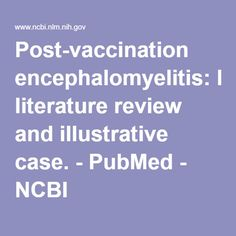 Post-vaccination encephalomyelitis: literature review and illustrative case. - PubMed - NCBI