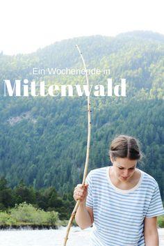 Tipps für ein Wochenende in Mittenwald // Bayern Wandern
