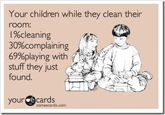Someecards Kids Cleaning Up.LOL so true! Funny Shit, Haha Funny, Funny Stuff, Kid Stuff, Funny Humor, Funny Things, Fun Funny, Random Stuff, Funny Laugh