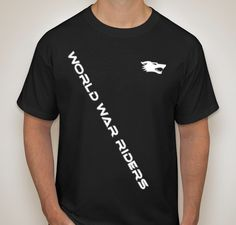 World War Riders Club Black T-shirt - World War Riders T Shirt World, Get The Job, World War, Forget, Strong, Note, Mens Tops, Shirts, Black