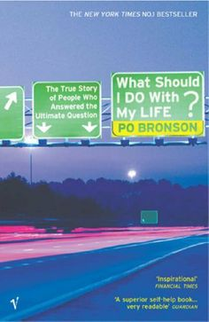 What Should I Do With My Life? by Po Bronson. I am often asked to recommend self help books. This is the one.