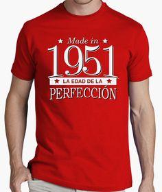 #Camiseta Made in 1951 La edad de la perfección