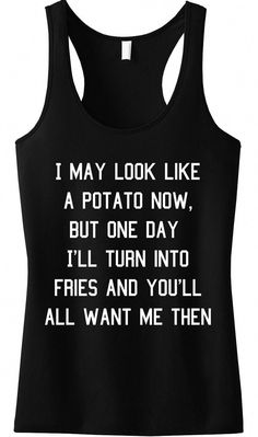 >>>Cheap Sale OFF! POTATO Into Fries Tank Top Black with White Print at www.NoBullWoman-A. - Tap the pin if you love super heroes too! Cause guess what? you will LOVE these super hero fitness shirts! Funny Quotes, Funny Memes, Hilarious, Jokes, Funny Outfits, Cute Outfits, Fandom Outfits, Emo Outfits, T-shirt Humour