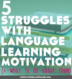 It's not always easy to maintain your language learning motivation when you're studying a language. Here are 5 struggles you're probably felt and what to do about them. Click through to read more and get this blog post as a free PDF.