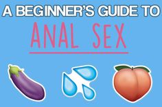 9 Tips You Should Know Before Having Anal Sex For The First Time