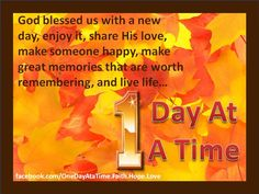 One day at a time! Faith Quotes, Me Quotes, Life Is A Journey, Say More, Praise The Lords, Great Memories, Random Thoughts, Faith In God, Christian Life