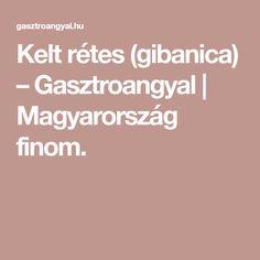 Kelt rétes (gibanica) – Gasztroangyal | Magyarország finom.