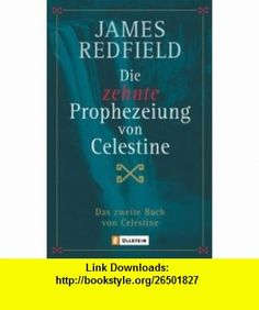 Die zehnte Prophezeiung von Celestine (9783548741499) James Redfield , ISBN-10: 3548741495  , ISBN-13: 978-3548741499 ,  , tutorials , pdf , ebook , torrent , downloads , rapidshare , filesonic , hotfile , megaupload , fileserve