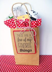 Love this as a gift idea: bag of your favorite things! That way they can get to know you better and most likely enjoy what you gave them. Good for visiting teaching