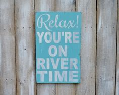 Relax, You're On River Time, river sign, sign for the water, sign for second home, river house, relax sign, typography 12x18
