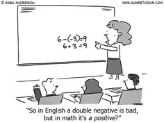 Education cartoon so in english a double negative is bad, but in math it's a positive? Teacher Cartoon, Teacher Memes, Education Quotes For Teachers, Education Humor, Math Teacher, Teacher Stuff, Math Cartoons, Math Comics, Cartoon Memes