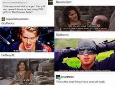 the two fandoms combine Princess Bride Harry Potter houses gryffindor hufflepuff ravenclaw slytherin Ridiculous Harry Potter, Harry Potter Fandom, Harry Potter Memes Clean, Geeks, Princess Bride Quotes, Princess Bride Funny, The Princess Bride Book, The Nerd, No Muggles