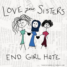 Love One Another!  Build and Lift Other Women Up, And Watch How You Grow With Them!!