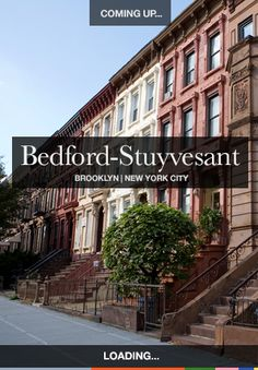 "Bedford-Stuyvesant: Hear ""Bedford-Stuyvesant,"" (or possibly just its nickname, ""Bed-Stuy,"") and you'll probably think: brownstones. The Stuyvesant Heights historic district of Macdonough, Bainbridge and Chauncey is landmarked — Lewis Avenue between Macdonough and Decatur was once named the ""Greenest Block in Brooklyn"" — but there are beautiful historic brownstones scattered throughout Bed-Stuy."